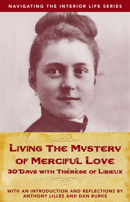 Living the Mystery of Merciful Love: 30 Days with Thérèse of Lisieux