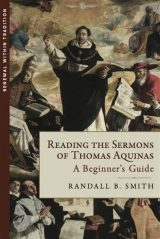 Reading the Sermons of Thomas Aquinas: A Beginner's Guide