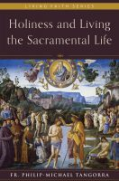 Holiness and Living the Sacramental Life_frontCVR