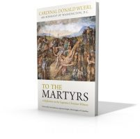 To the Martyrs: A Reflection on the Supreme Christian Witness