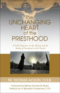 The Unchanging Heart of the Priesthood:  A Faith Perspective on the Reality and Mystery of Priesthood in the Church