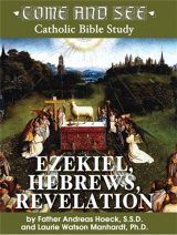 Come and See: Ezekiel, Hebrews, Revelation