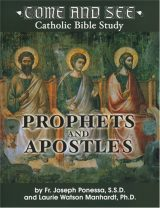 Come and See: Prophets and Apostles