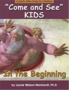 Come and See Kids: In the Beginning