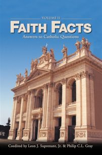 Faith Facts: Answers to Catholic Questions Vol. II