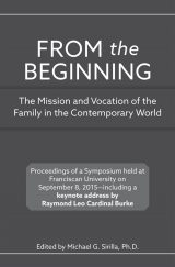 From the Beginning: The Mission and Vocation of the Family in the Contemporary World