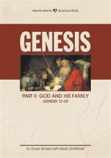 Genesis Part II: God and His Family, Genesis 12-50