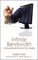 Infinite Bandwidth: Encountering Christ in the Media