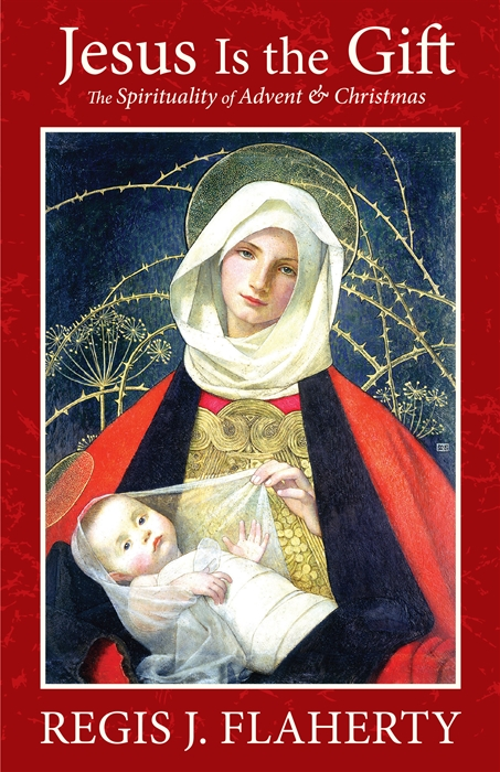 Jesus Is the Gift: The Spirituality of Advent & Christmas