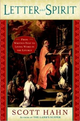 Letter and Spirit: From Written Text to Living Word in the Liturgy