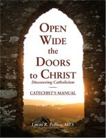Open Wide the Doors to Christ: Discovering Catholicism: Catechist's Manual