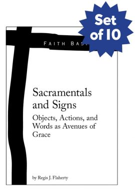 Set of 10 Faith Basics: Sacramentals and Signs. Objects, Actions, and Words as Avenues of Grace