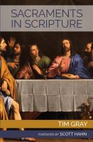 Sacraments in Scripture: Salvation History Made Present