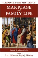 Scripture and the Mystery of Marriage and Family Life