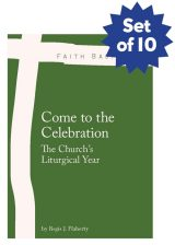 Set of 10 Faith Basics: Come to the Celebration. The Church's Liturgical Year