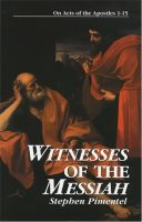 Witnesses of the Messiah: On Acts of the Apostles 1-15