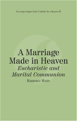 A Marriage Made in Heaven Eucharist and Marital Communion eBook