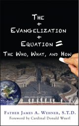 The Evangelization Equation: The Who, What, and How