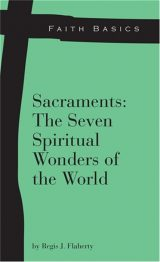 Faith Basics: Sacraments: The Seven Spiritual Wonders of the World eBook