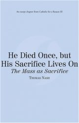 He Died Once, but His Sacrifice Lives On: The Mass as Sacrifice eBook