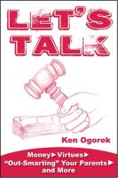 """Let's Talk: Money, Virtues, """"Out-Smarting"""" Your Parents, and More"""