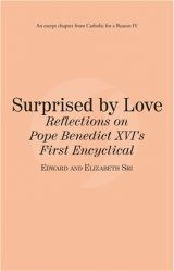 Surpised by Love: Reflections on Pope Benedict XVI First Encyclical eBook