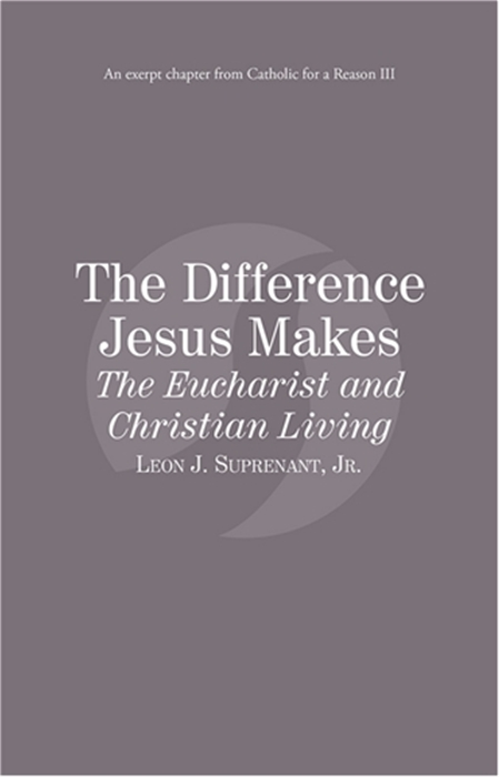 The Difference Jesus Makes: The Eucharist and Christian Living eBook