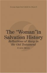The Woman in Salvation History: Reflections of Mary in the Old Testament eBook