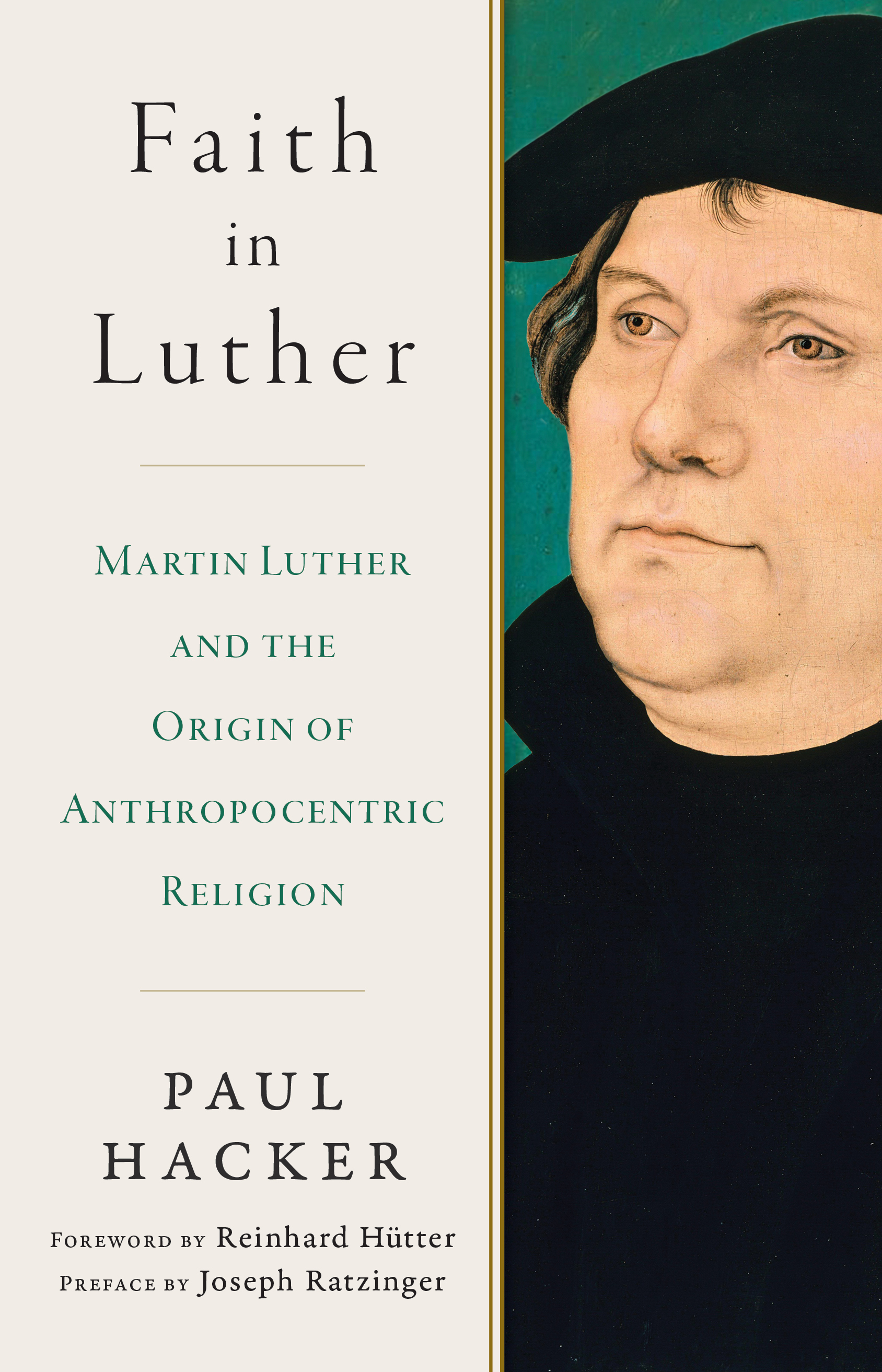 Faith in Luther: Martin Luther and the Origin of Anthropocentric Religion   St. Paul Center