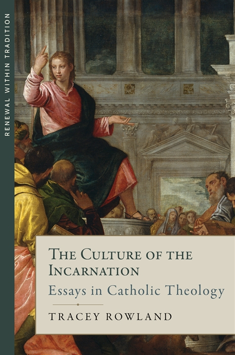 the culture of the incarnation essays in catholic theology st  9781945125171