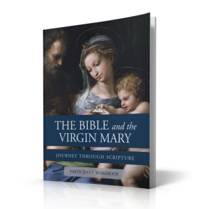 The Bible and the Virgin Mary Participant Workbook