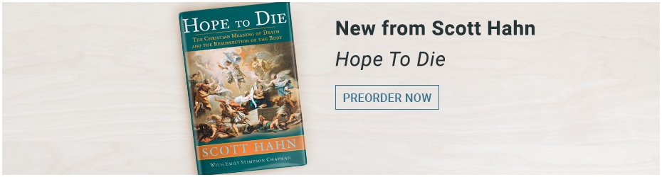 New from Scott Hahn: Hope to Die. Preorder now