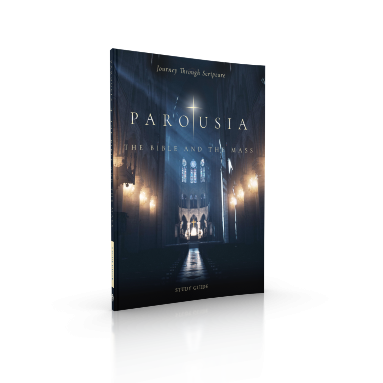 Parousia: The Bible and the Mass Study Guide